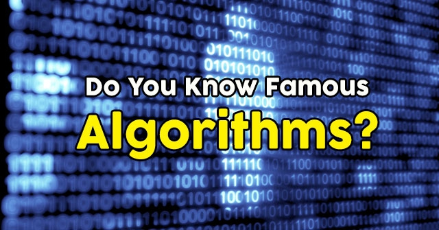 Do You Know Famous Algorithms?