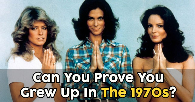 Can You Prove You Grew Up In The 1970s?