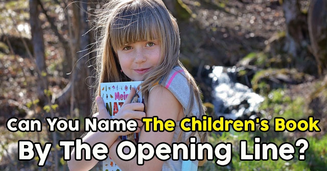 Can You Name The Children's Book by the Opening Line?