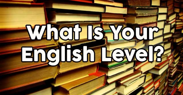 What Is Your English Level?