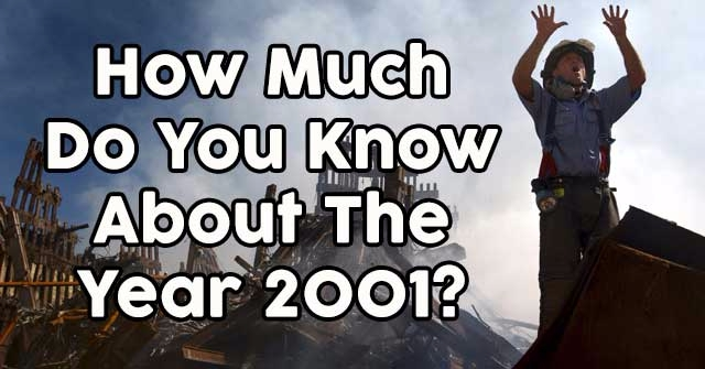 How Much Do You Know About The Year 2001?