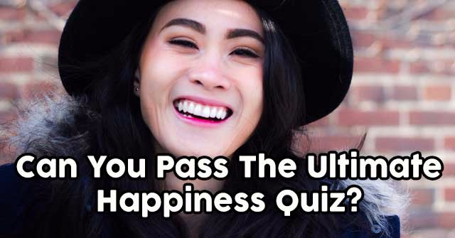 Can You Pass The Ultimate Happiness Quiz?