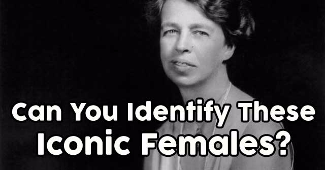 Can You Identify These Iconic Females?