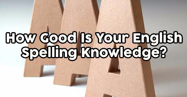 How Good Is Your English Spelling Knowledge?