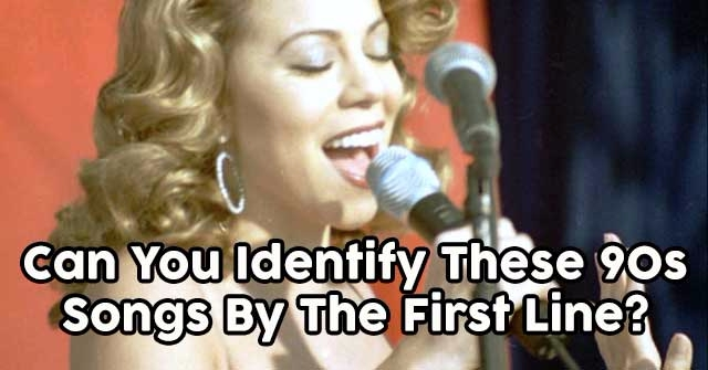Can You Identify These 90s Songs By The First Line?