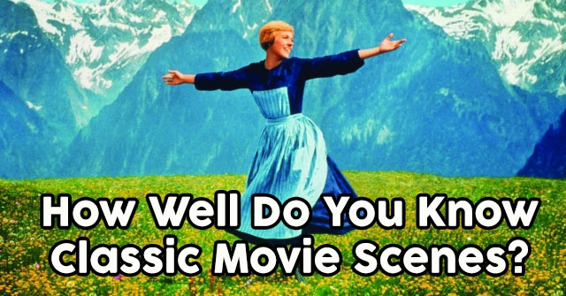 How Well Do You Know Classic Movie Scenes?