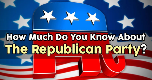 How Much Do You Know About The Republican Party?