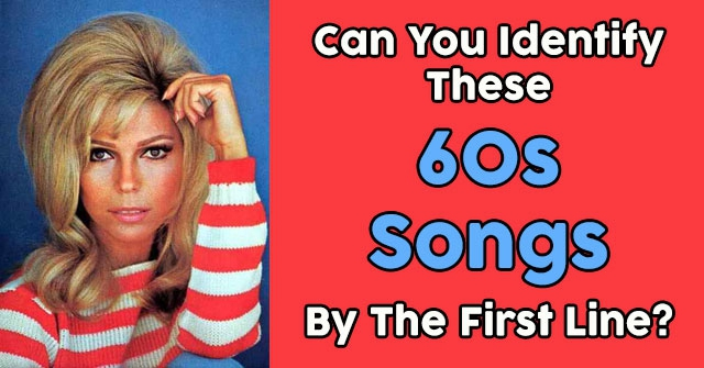 Can You Identify These 60s Songs By The First Line?