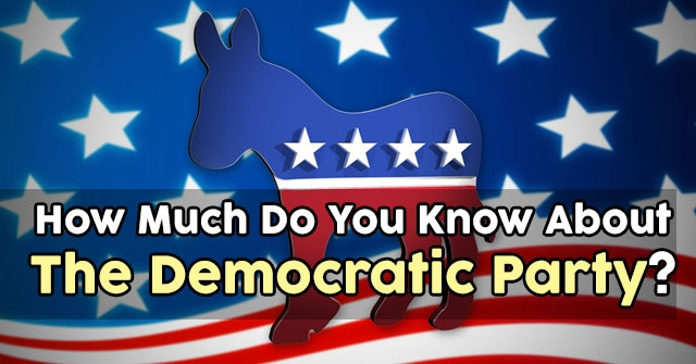 How Much Do You Know About The Democratic Party?