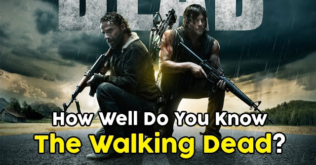 How Well Do You Know The Walking Dead?