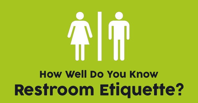 How Well Do You Know Restroom Etiquette?