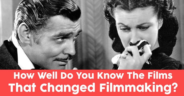 How Well Do You Know The Films That Changed Filmmaking?