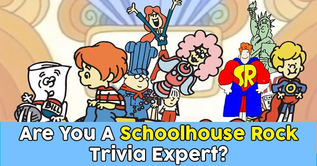 Are You A Schoolhouse Rock Trivia Expert?