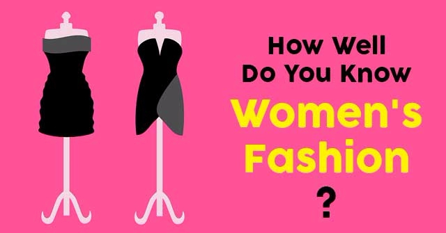 How Well Do You Know Women S Fashion Quizpug