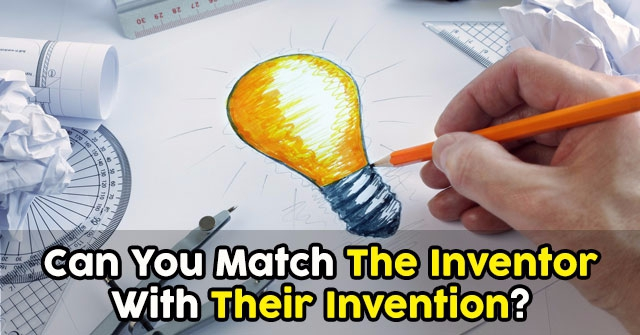 Can You Match The Inventor With Their Invention Quizpug