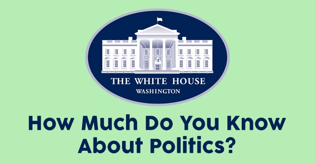 How Much Do You Know About Politics Quizpug