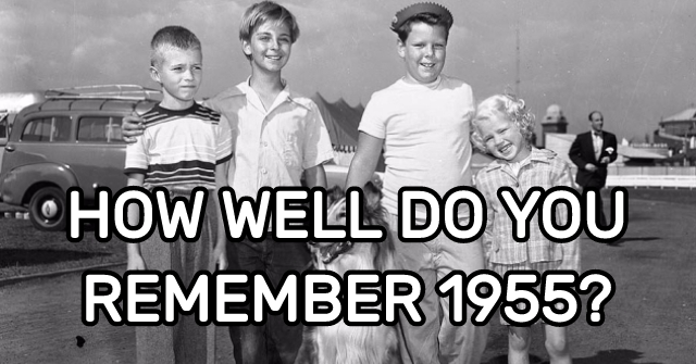 How Well Do You Remember 1955?