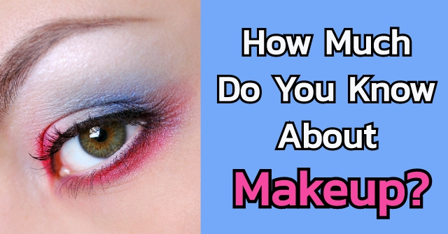 How Much Do You Know About Makeup?
