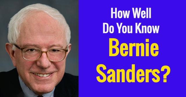 How Well Do You Know Bernie Sanders?