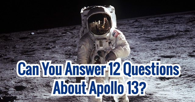 Can You Answer 12 Questions About Apollo 13?