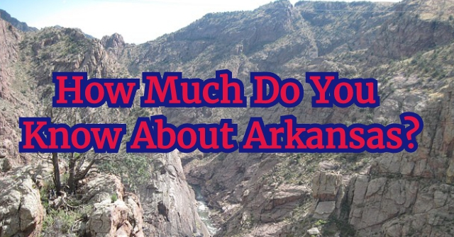 How Much Do You Know About Arkansas?