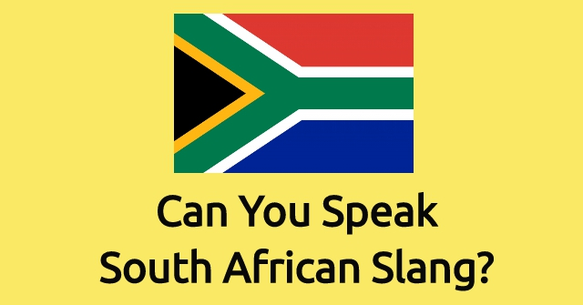 Can You Speak South African English Slang?