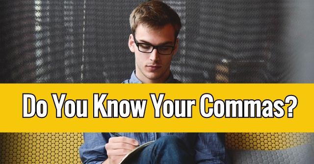 Do You Know Your Commas?