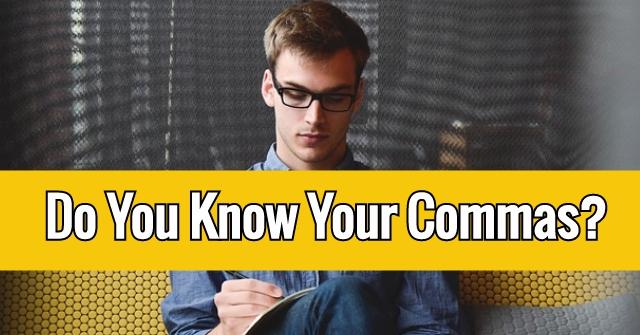 Do You Know Your Commas?