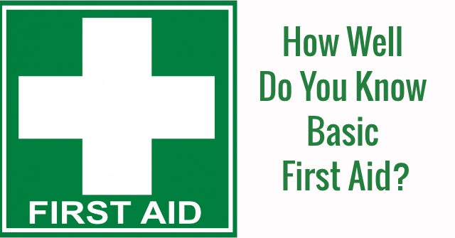 How Well Do You Know Basic First Aid?