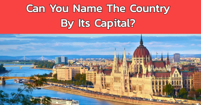 Can You Name The Country By Its Capital?
