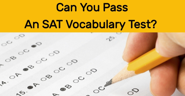 Can You Pass An SAT Vocabulary Test?