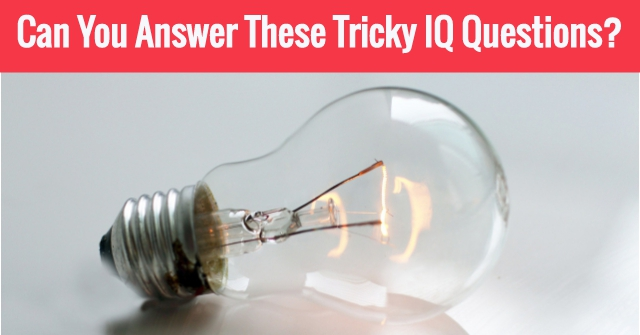 Can You Answer These Tricky IQ Questions?