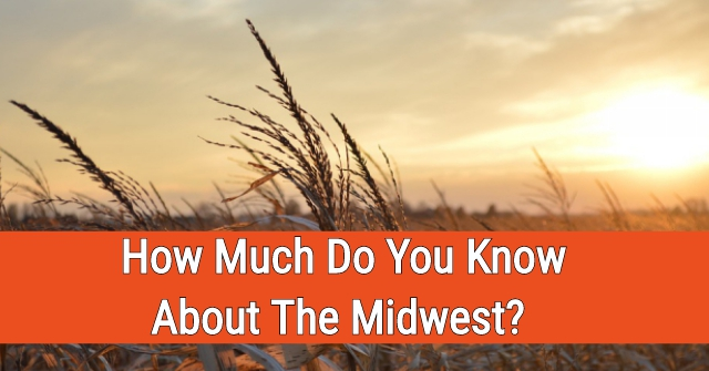 How Much Do You Know About The Midwest?