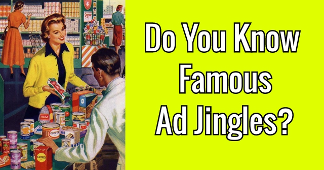 Do You Know Famous Ad Jingles?