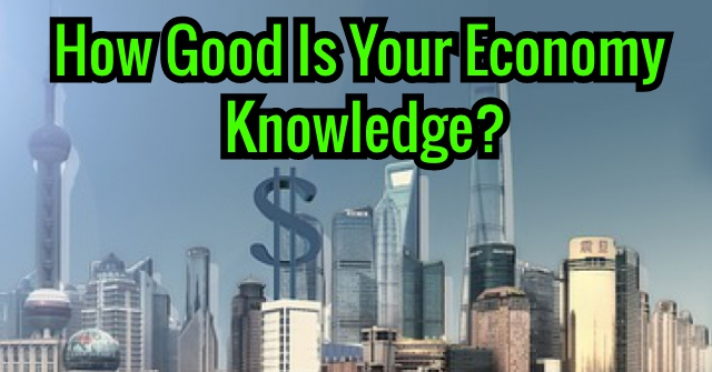 How Good Is Your Economy Knowledge?