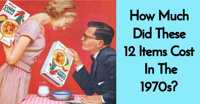 How Much Did These Items Cost In The 1970s? | QuizPug