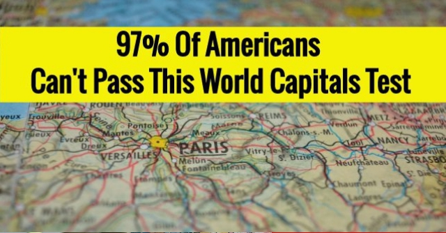 97% Of Americans Can't Pass This World Capitals Test