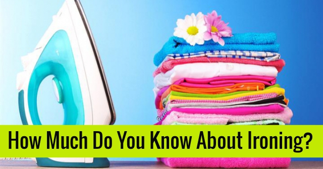 How Much Do You Know About Ironing?