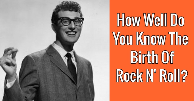 How Well Do You Know The Birth Of Rock N' Roll?