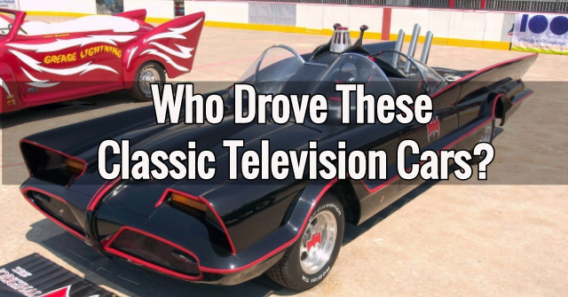Who Drove These Classic Television Cars?