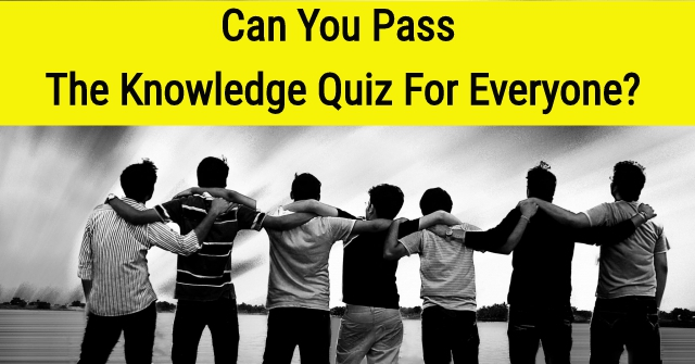 Can You Pass The Knowledge Quiz For Everyone?