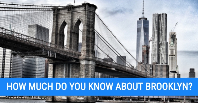 How Much Do You Know About Brooklyn?