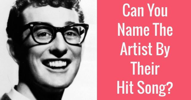 Can You Name The Artist By Their Hit Song?