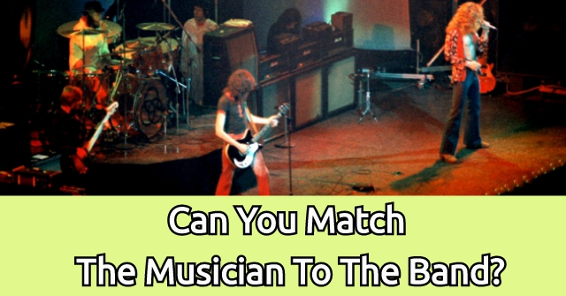 Can You Match The Musician To The Band?