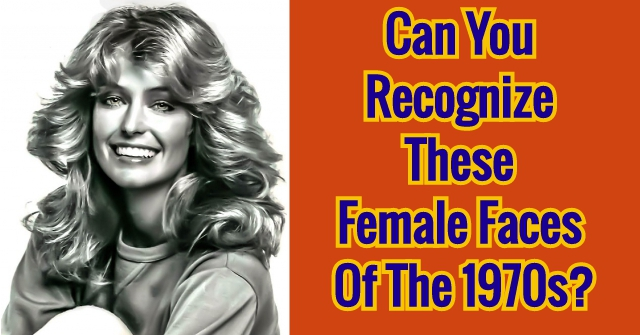 Can You Recognize These Female Faces Of The 1970s?