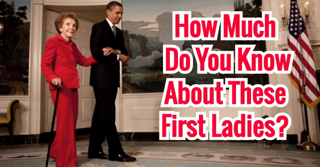 How Much Do You Know About These First Ladies?