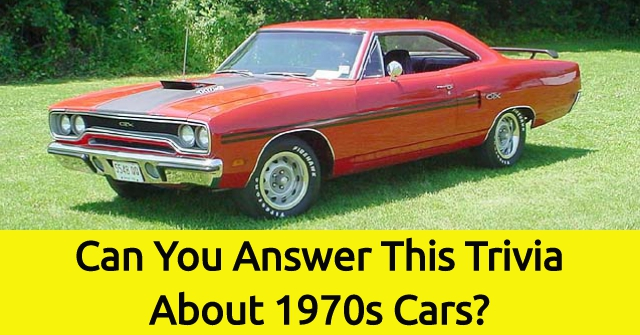 Can You Answer This Trivia About 1970s Cars?