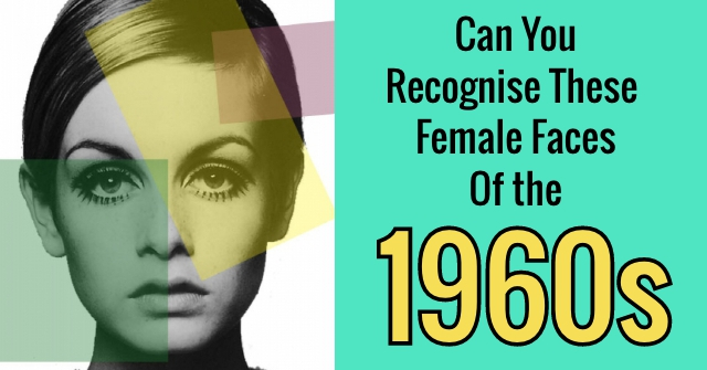 Can You Recognise These Female Faces Of the 1960s?