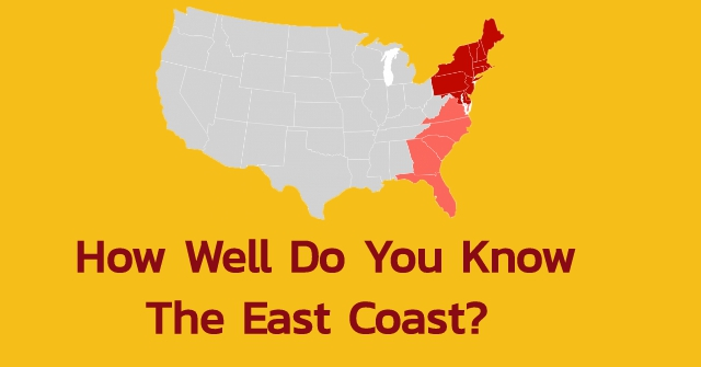 How Well Do You Know The East Coast?