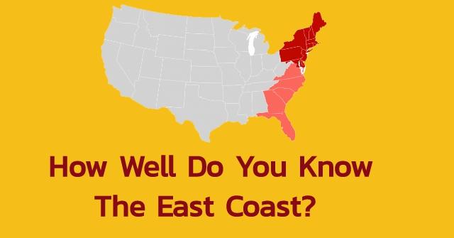 How Well Do You Know The East Coast?